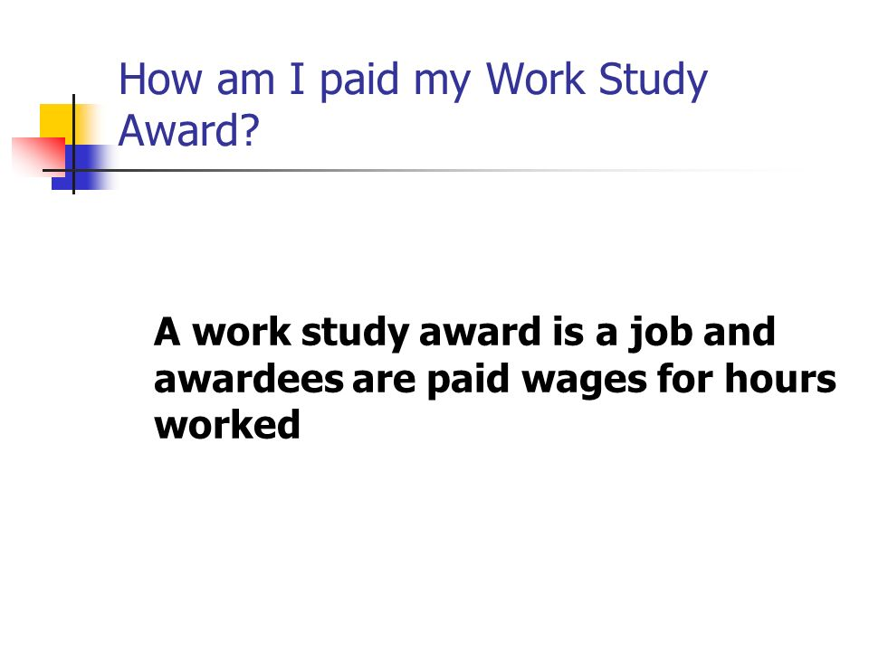How am I paid my Work Study Award.