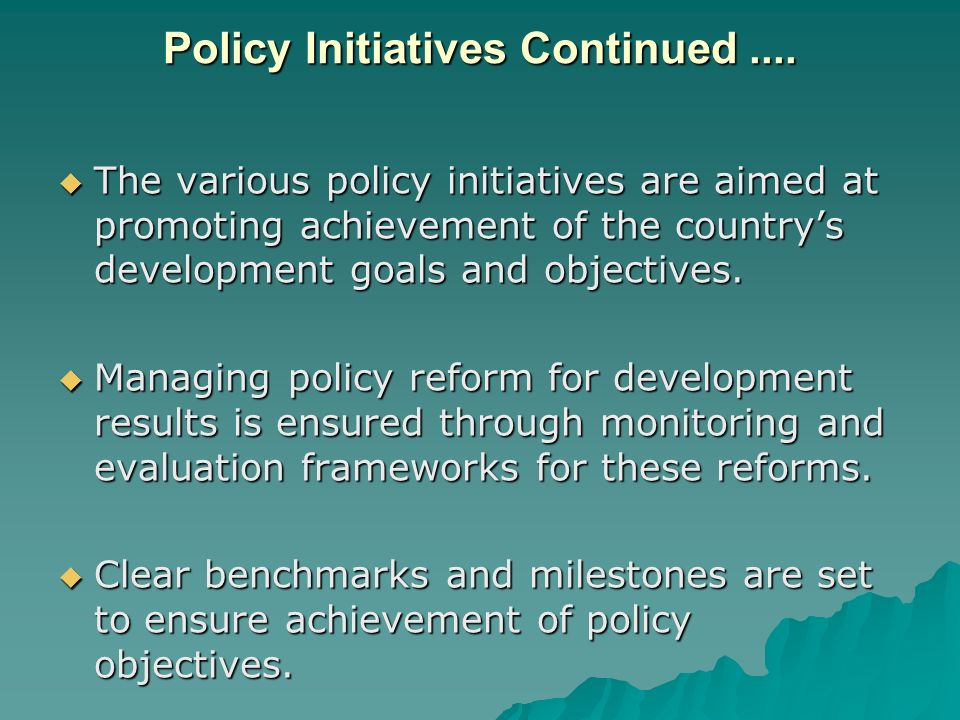 Policy Initiatives Continued....