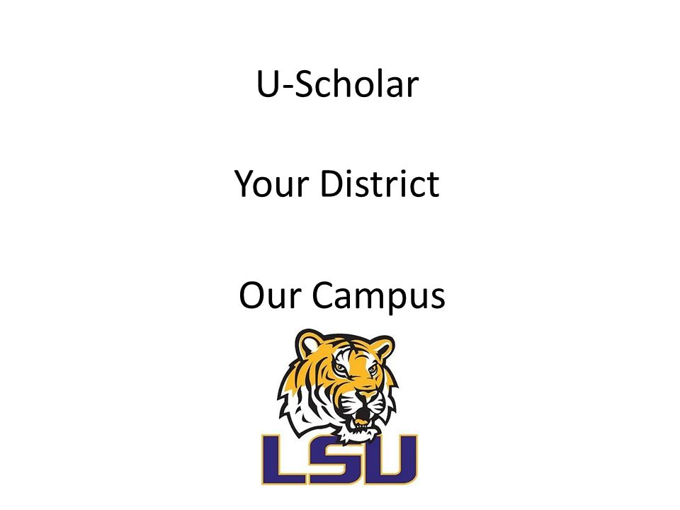 U-Scholar Your District Our Campus