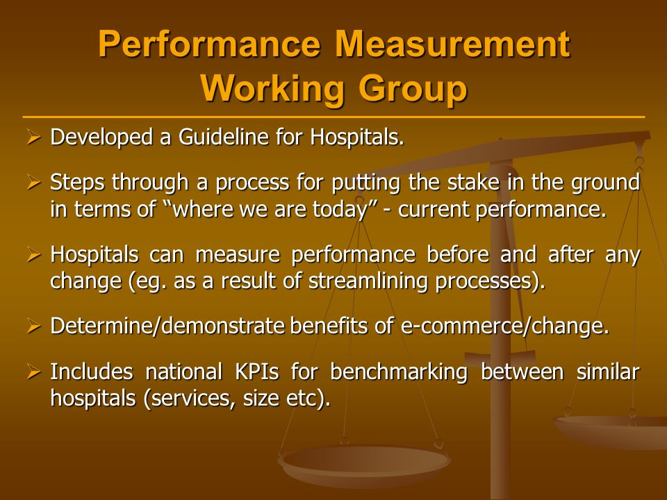 Performance Measurement Working Group  Developed a Guideline for Hospitals.