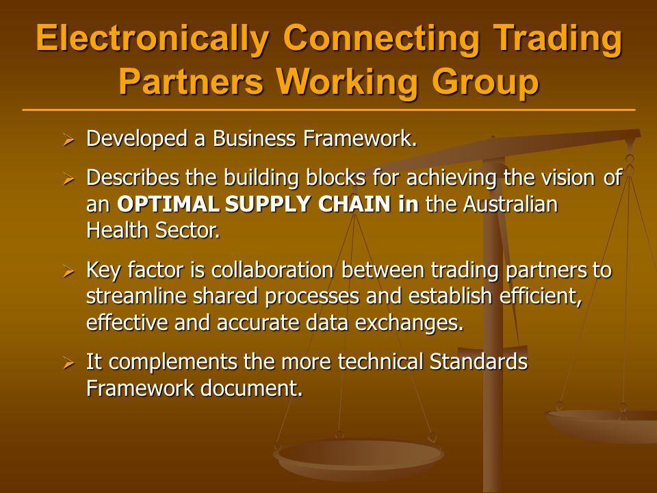 Electronically Connecting Trading Partners Working Group  Developed a Business Framework.
