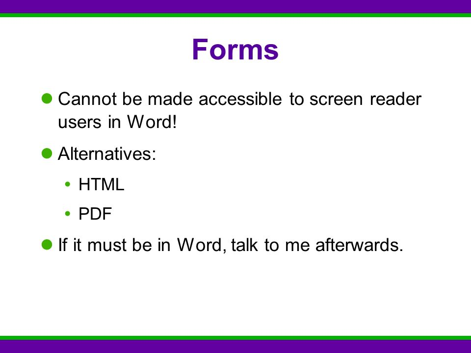 Forms Cannot be made accessible to screen reader users in Word.