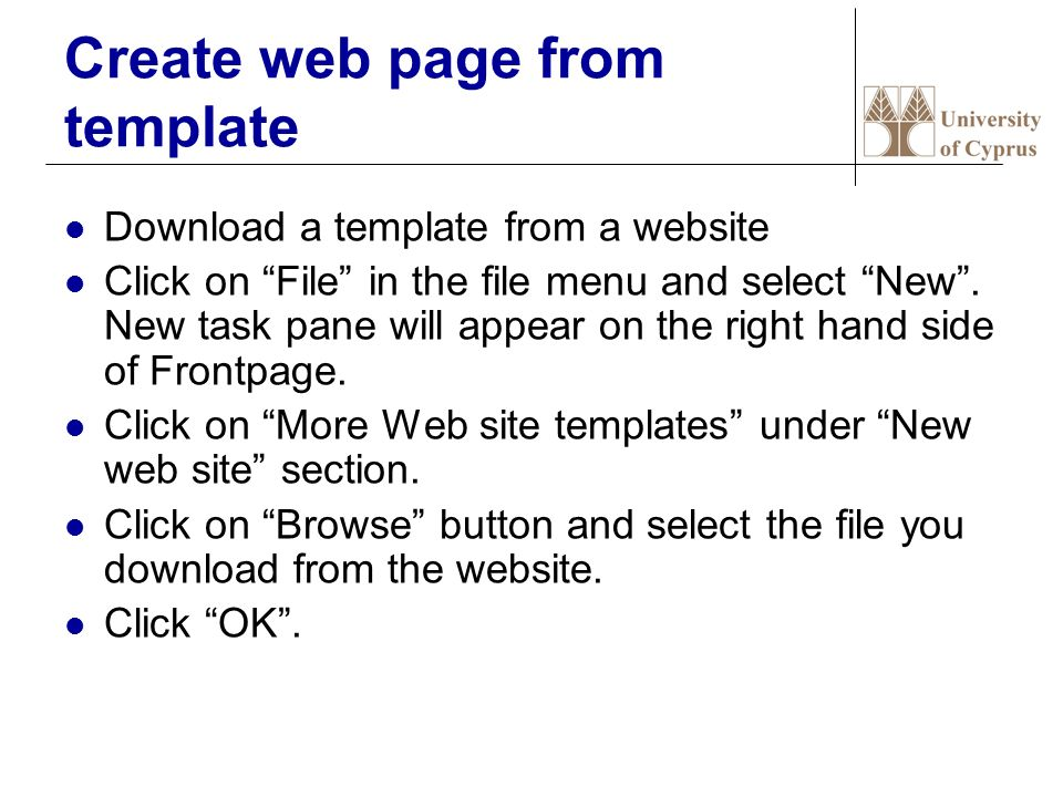 Create web page from template Download a template from a website Click on File in the file menu and select New .