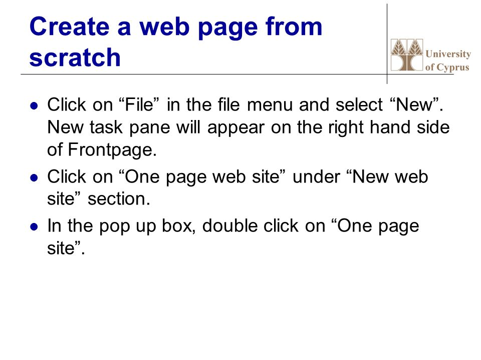 Create a web page from scratch Click on File in the file menu and select New .