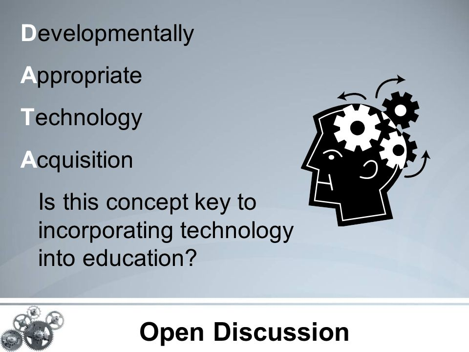 Developmentally Appropriate Technology Acquisition Is this concept key to incorporating technology into education.