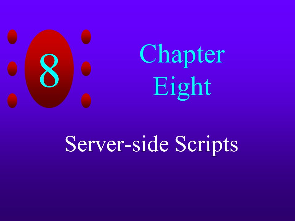8 Chapter Eight Server-side Scripts