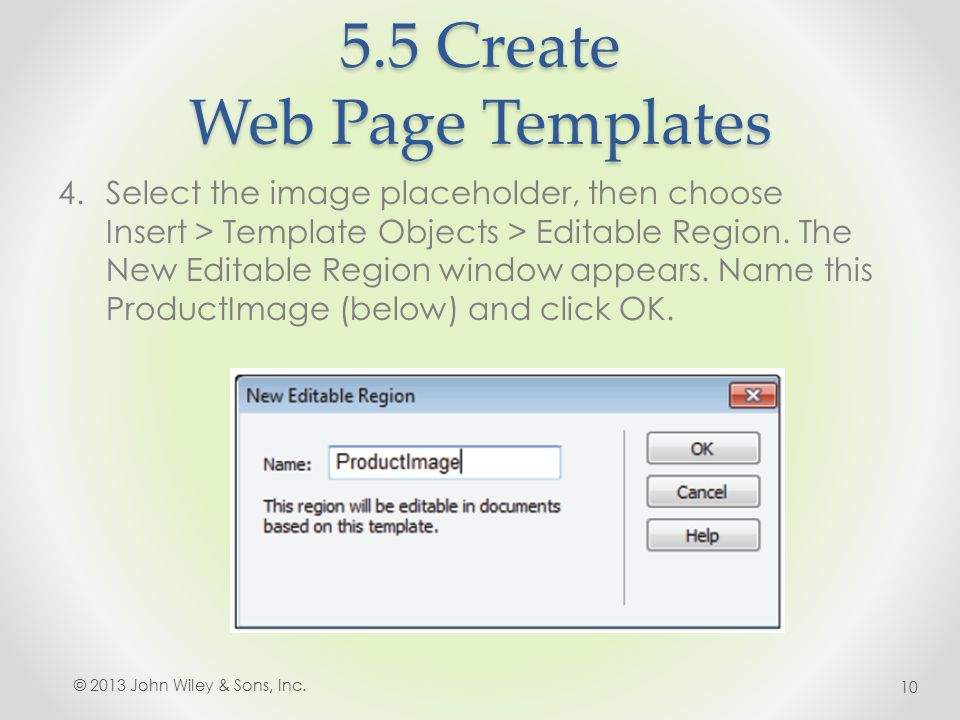 5.5 Create Web Page Templates 4.Select the image placeholder, then choose Insert > Template Objects > Editable Region.