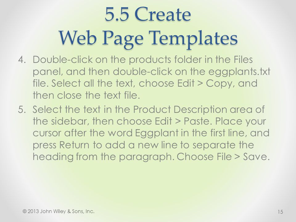 5.5 Create Web Page Templates 4.Double-click on the products folder in the Files panel, and then double-click on the eggplants.txt file.