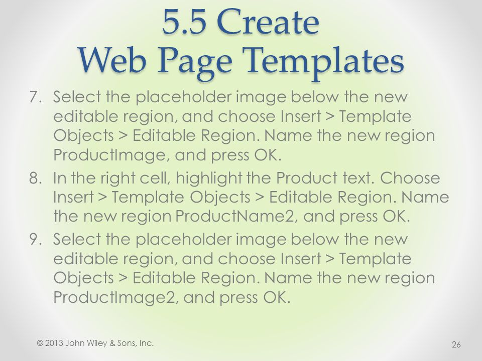 5.5 Create Web Page Templates 7.Select the placeholder image below the new editable region, and choose Insert > Template Objects > Editable Region.