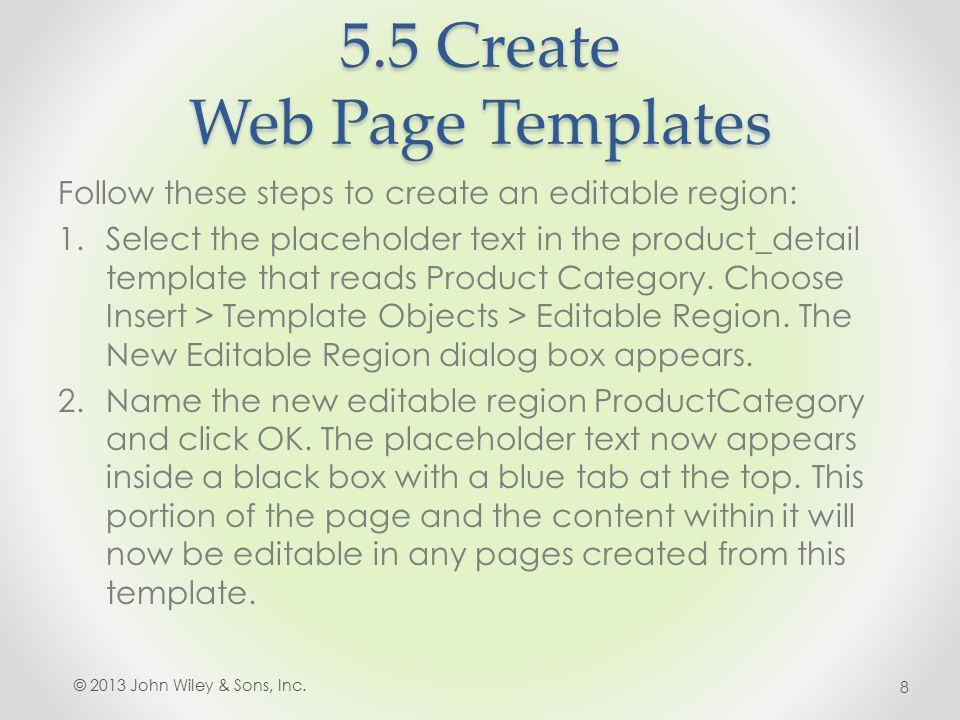 5.5 Create Web Page Templates Follow these steps to create an editable region: 1.Select the placeholder text in the product_detail template that reads Product Category.