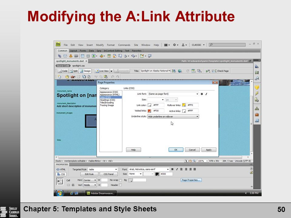 Chapter 5: Templates and Style Sheets 50 Modifying the A:Link Attribute