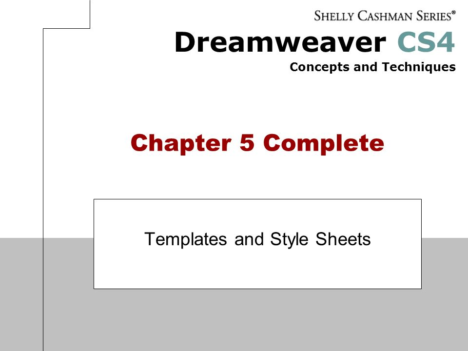 Dreamweaver CS4 Concepts and Techniques Chapter 5 Complete Templates and Style Sheets