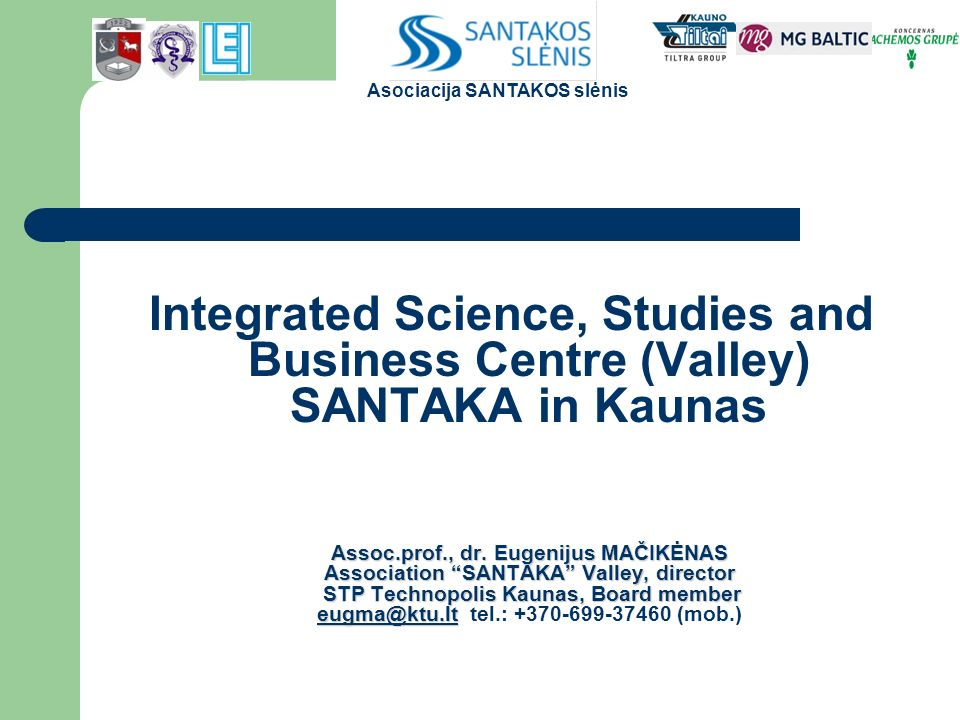 Integrated Science, Studies and Business Centre (Valley) SANTAKA in Kaunas Assoc.prof., dr.