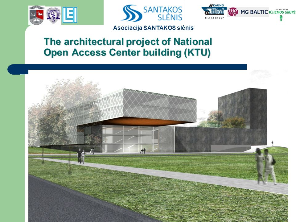 The architectural project of National Open Access Center building (KTU) The architectural project of National Open Access Center building (KTU) Asociacija SANTAKOS slėnis