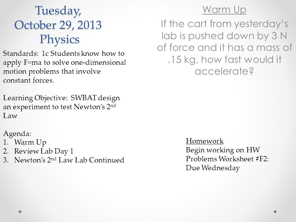 Monday October 28 2013 Physics Standards 1c Students know how – F Ma Worksheet