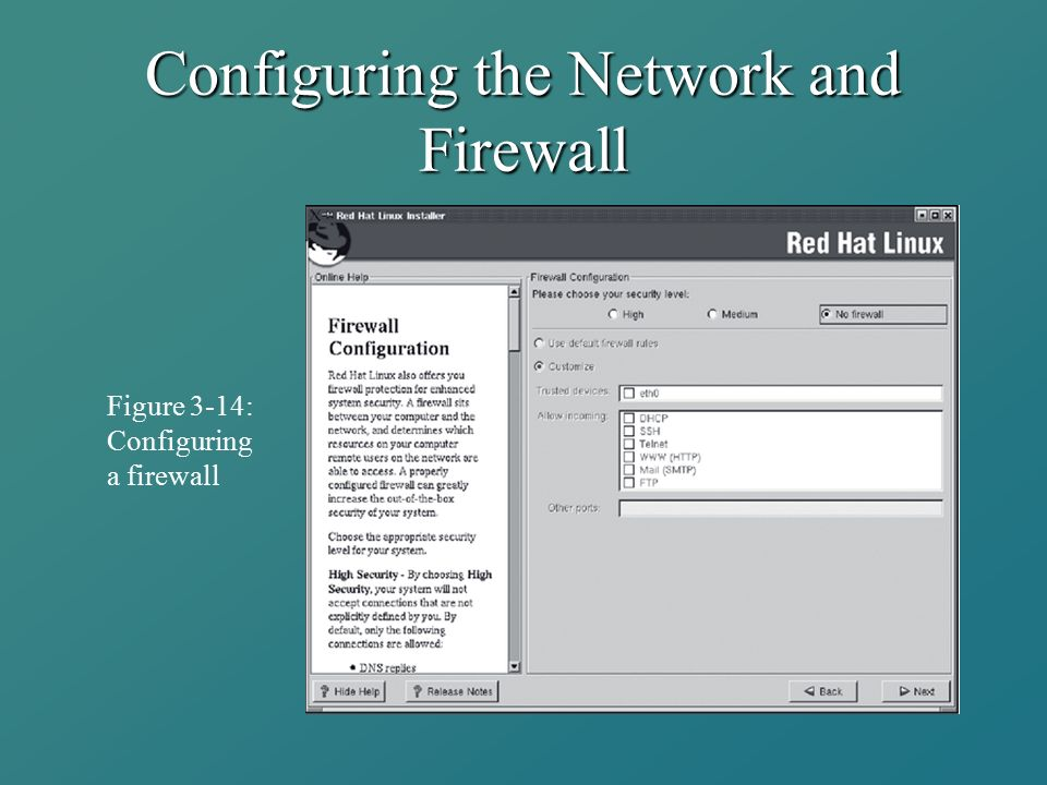 Configuring the Network and Firewall Figure 3-14: Configuring a firewall