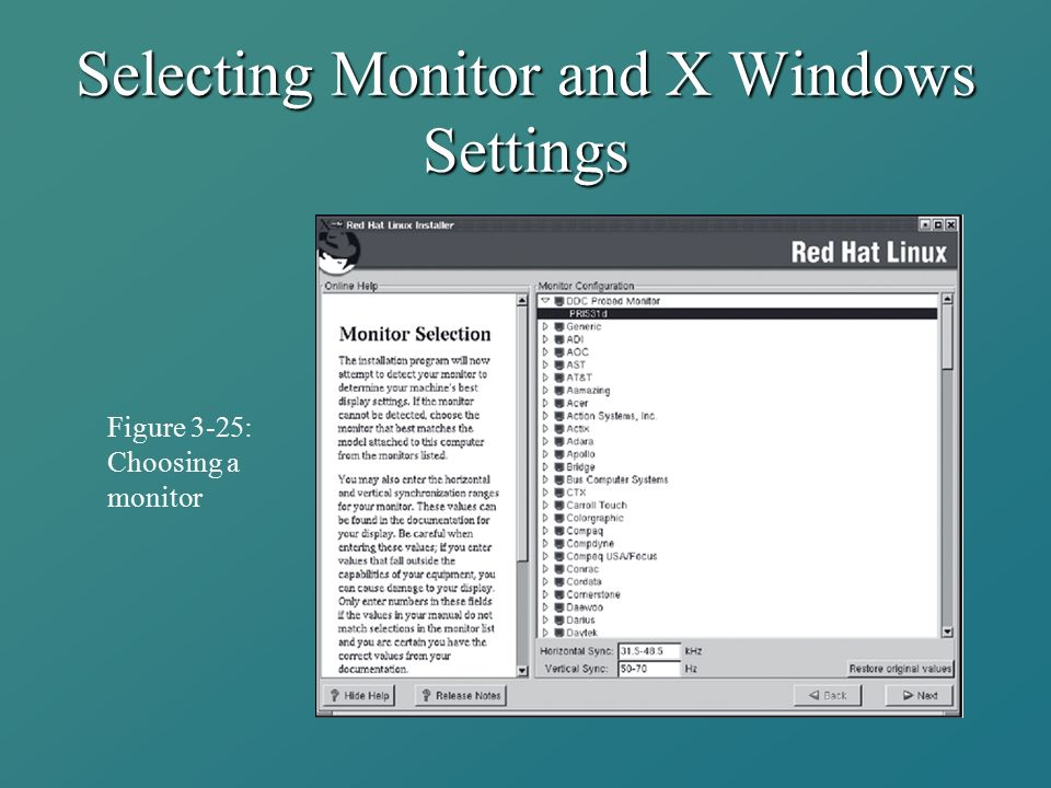 Selecting Monitor and X Windows Settings Figure 3-25: Choosing a monitor