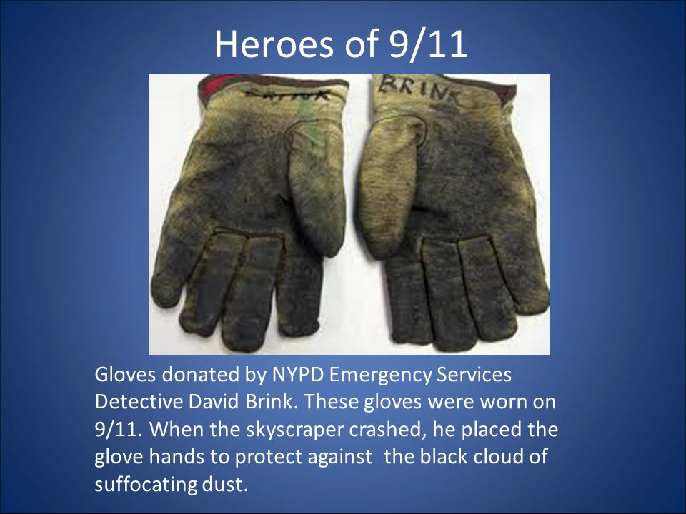 Heroes of 9/11 Gloves donated by NYPD Emergency Services Detective David Brink.