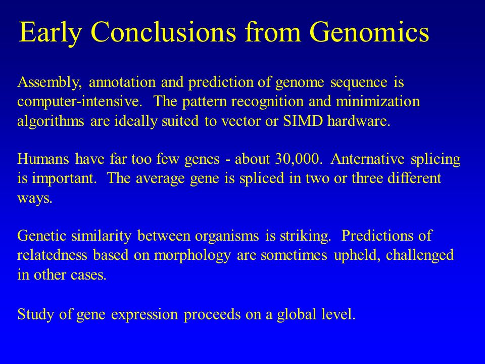Assembly, annotation and prediction of genome sequence is computer-intensive.