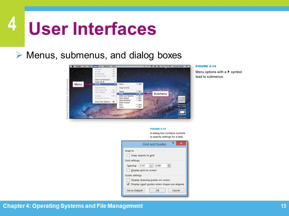 4 User Interfaces  Menus, submenus, and dialog boxes Chapter 4: Operating Systems and File Management15