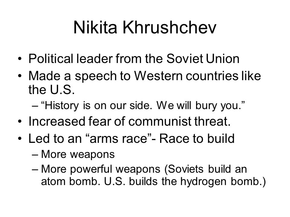 Nikita Khrushchev Political leader from the Soviet Union Made a speech to Western countries like the U.S.