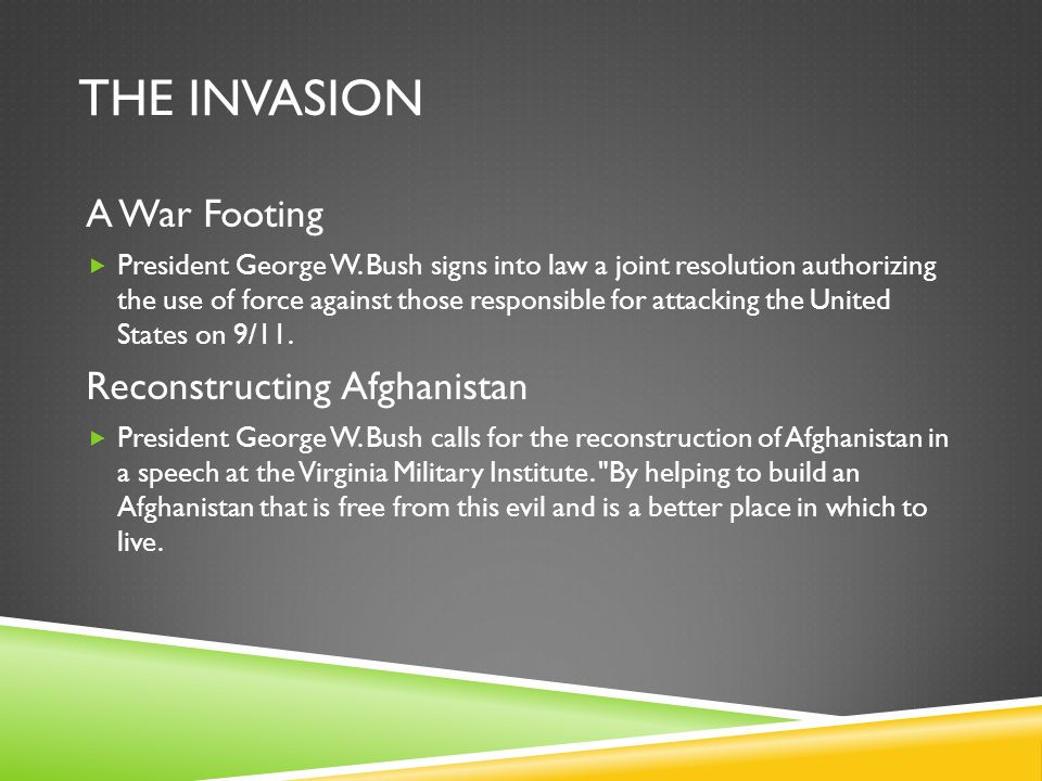 THE INVASION A War Footing  President George W.