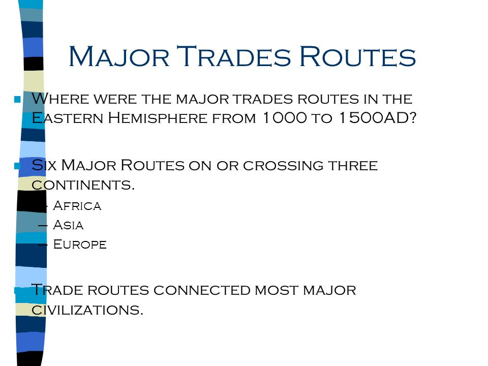 Major Trades Routes n Where were the major trades routes in the Eastern Hemisphere from 1000 to 1500AD.
