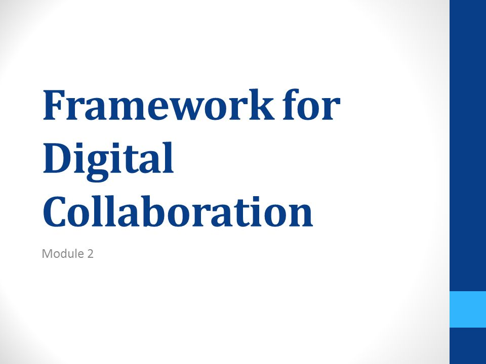 Framework for Digital Collaboration Module 2