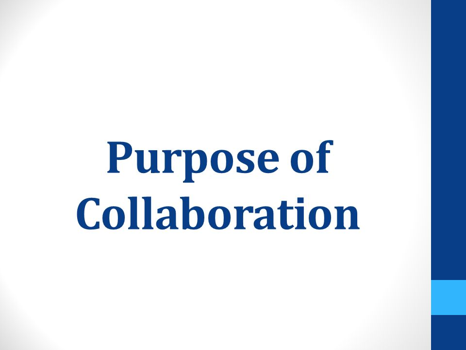 Purpose of Collaboration