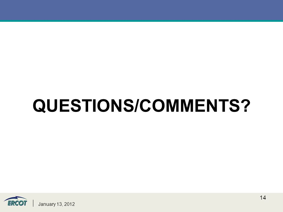QUESTIONS QUESTIONS/COMMENTS January 13,