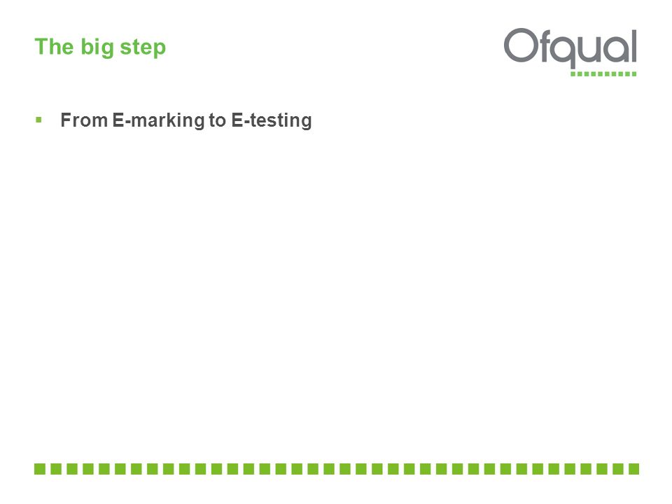 The big step  From E-marking to E-testing