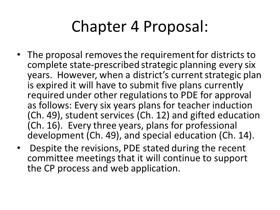 Chapter 4 Proposal: The proposal removes the requirement for districts to complete state-prescribed strategic planning every six years.