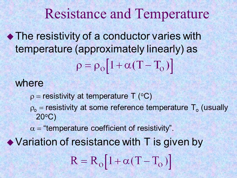 Ohm's Law u The inverse of resistivity is called conductivity: u So we can write