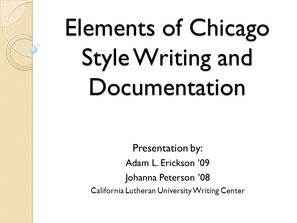 elements of chicago style writing and documentation presentation  elements of chicago style writing and documentation presentation by adam l