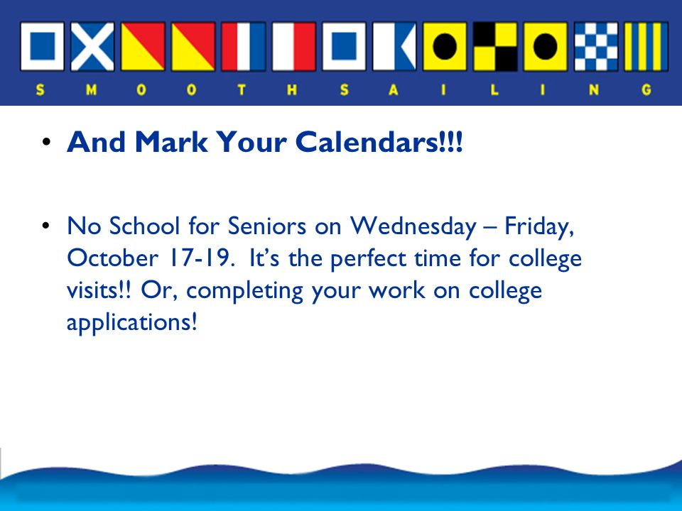 And Mark Your Calendars!!. No School for Seniors on Wednesday – Friday, October
