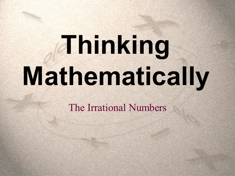 Thinking Mathematically The Irrational Numbers