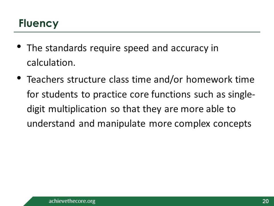 achievethecore.org Fluency The standards require speed and accuracy in calculation.