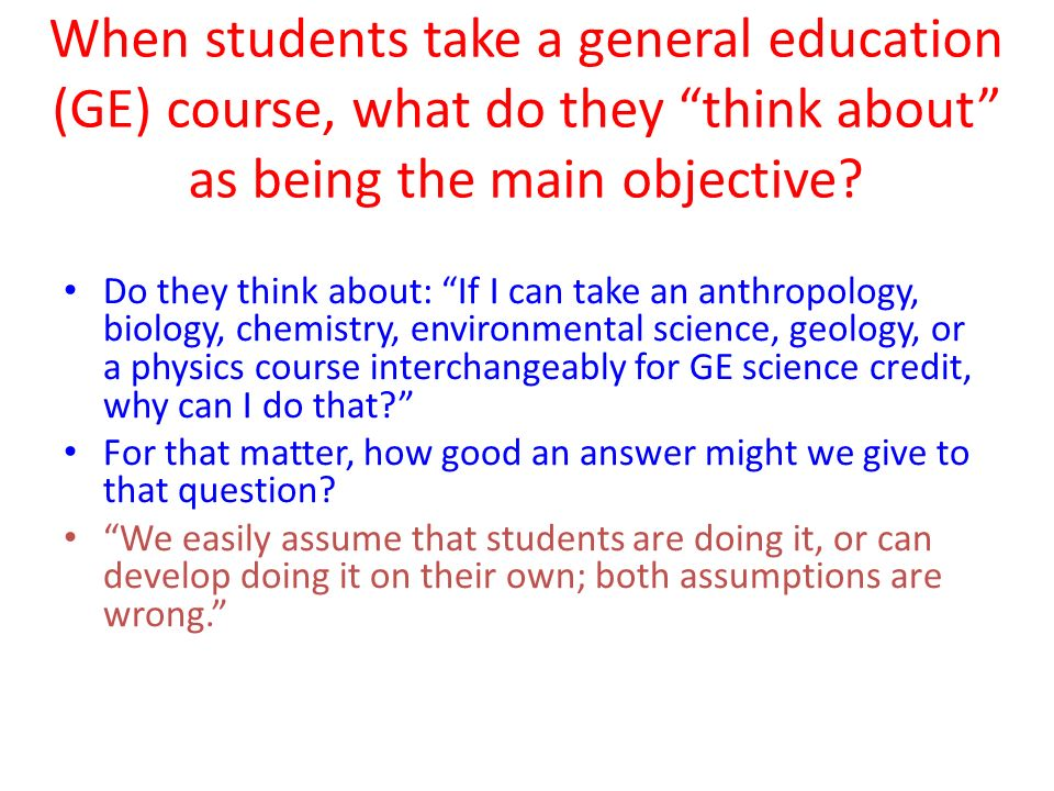 When students take a general education (GE) course, what do they think about as being the main objective.