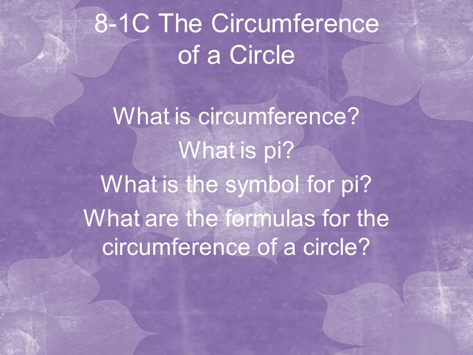 8 1c The Circumference Of A Circle What Is Circumference What Is Pi