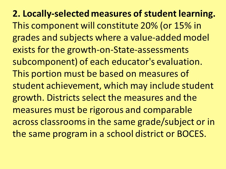 2. Locally-selected measures of student learning.
