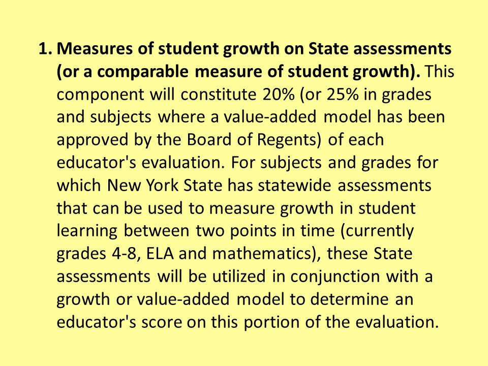 1.Measures of student growth on State assessments (or a comparable measure of student growth).