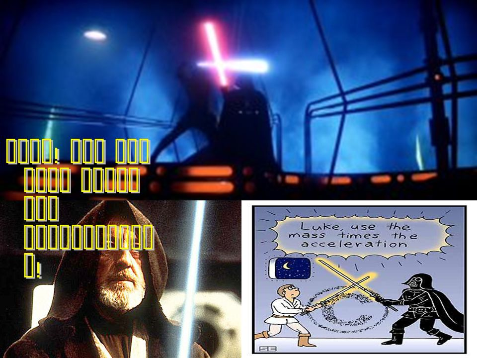 Luke ! Use the mass times the acceleratio n !