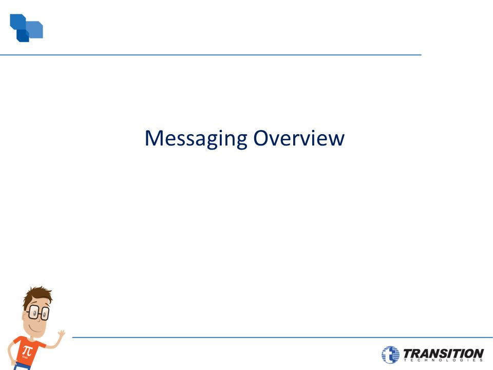 Messaging Overview