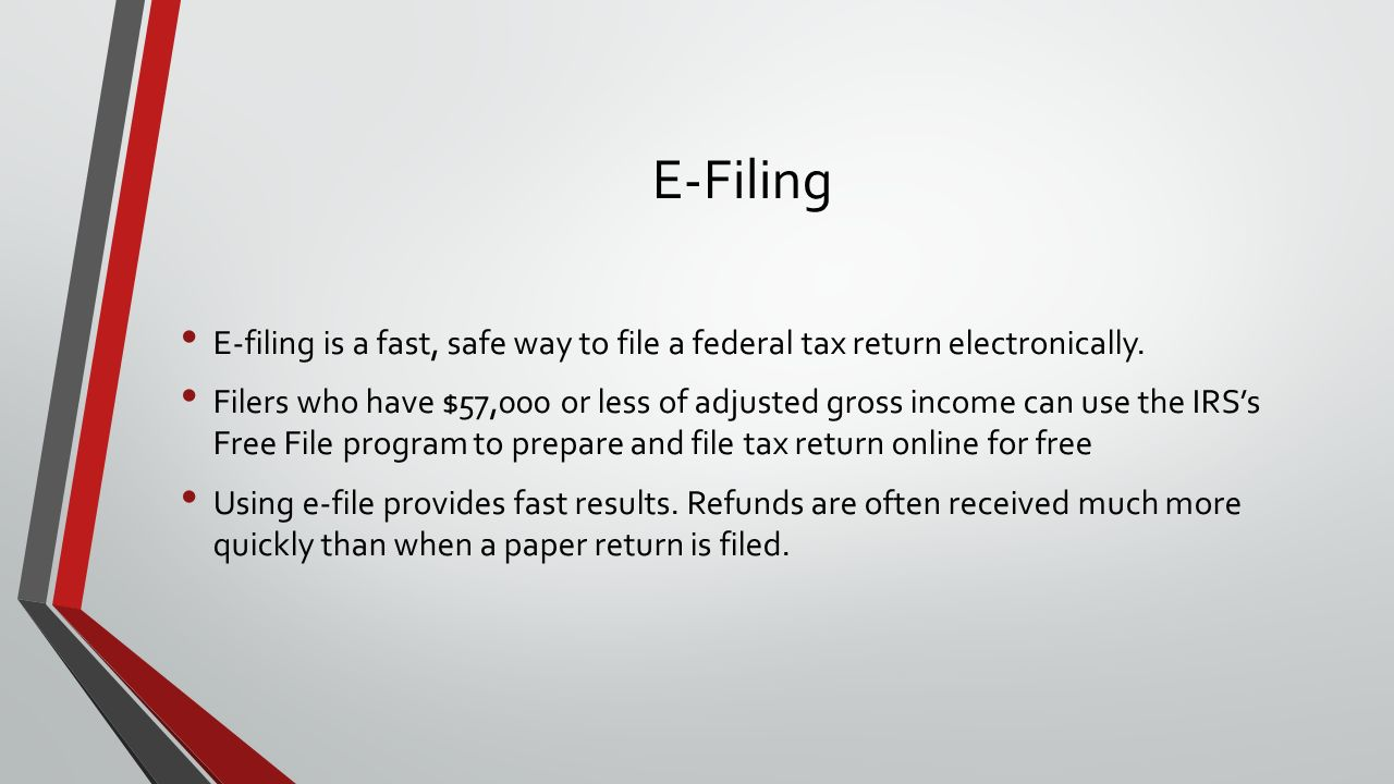 E-Filing E-filing is a fast, safe way to file a federal tax return electronically.