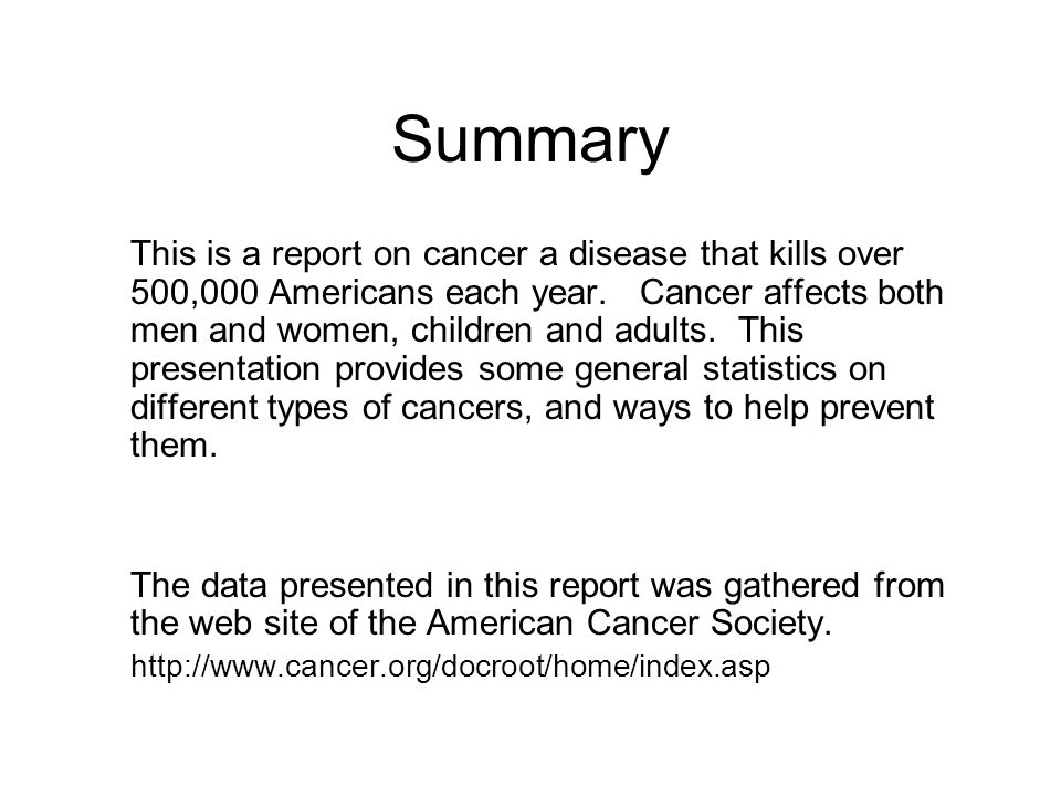 Health report on cancer bryan gregory extra credit presentation summary this is a report on cancer a disease that kills over 500000 americans each year toneelgroepblik Gallery