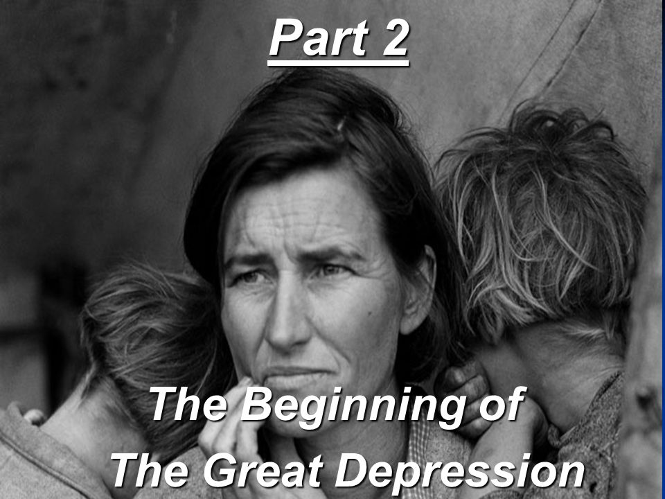 Part 2 The Beginning of The Great Depression The Great Depression