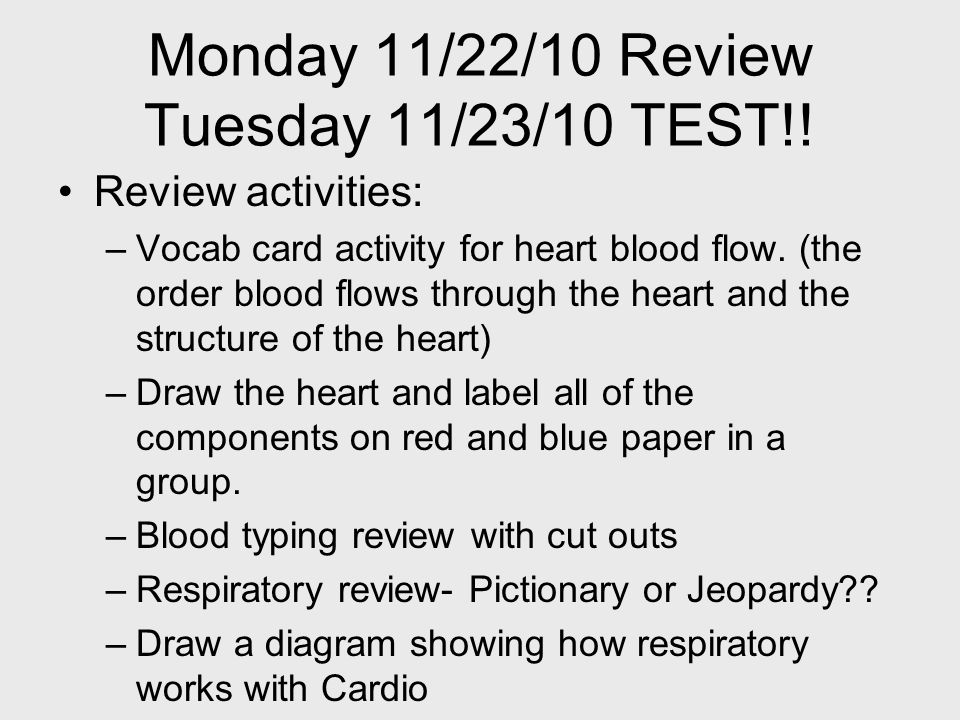 Monday 11/22/10 Review Tuesday 11/23/10 TEST!.