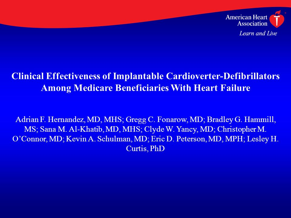 Clinical Effectiveness of Implantable Cardioverter-Defibrillators Among Medicare Beneficiaries With Heart Failure Adrian F.