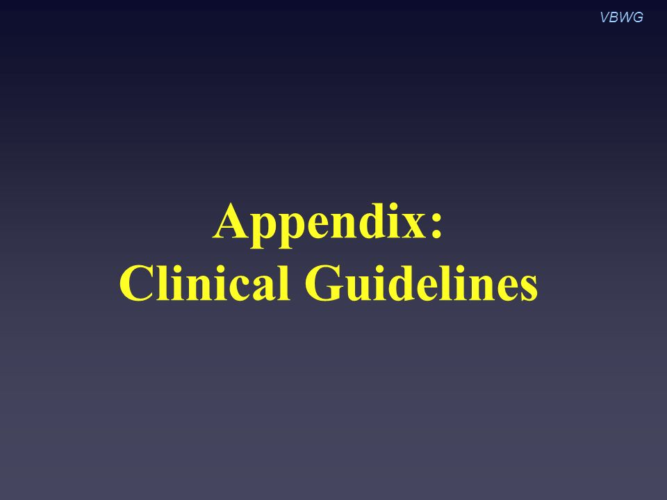 Appendix: Clinical Guidelines VBWG