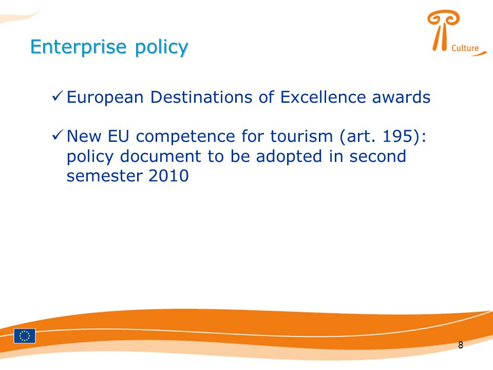 8 Enterprise policy European Destinations of Excellence awards New EU competence for tourism (art.